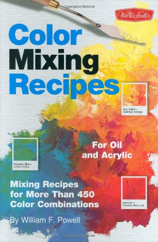 Color Mixing Recipes for Oil and Acrylic Mixing Recipes for More Than 450 Color Combinations  2005 edition cover