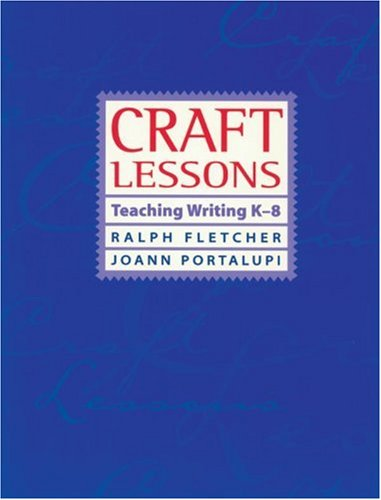 Craft Lessons Teaching Writing K-8 N/A edition cover