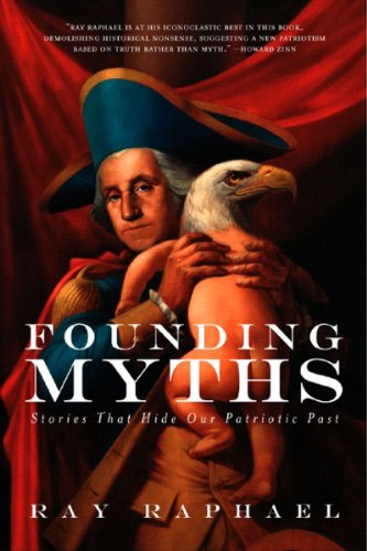 Founding Myths Stories That Hide Our Patriotic Past  2006 edition cover