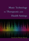 Music Technology in Therapeutic and Health Settings   2013 edition cover