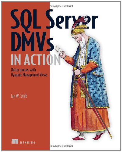 SQL Server DMVs in Action Better Queries with Dynamic Management Views  2011 9781935182733 Front Cover