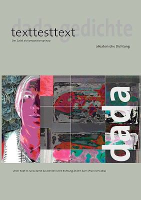 texttesttext Unser Kopf ist rund, damit das Denken seine Richtung �ndern kann. (Francis Picabia) N/A 9783837084733 Front Cover