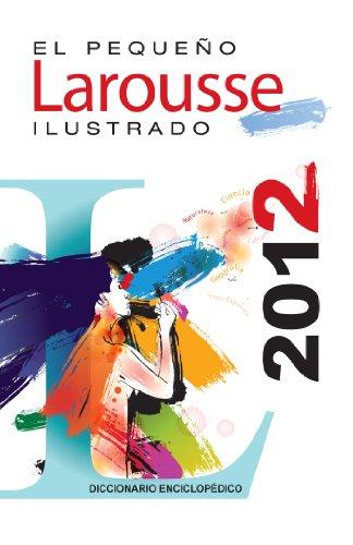 Pequeno Larousse Ilustrado 2012 The Little Illustrated Larousse 2012  2012 edition cover