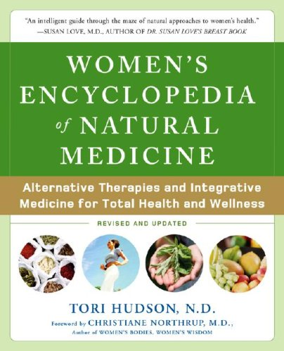 Women's Encyclopedia of Natural Medicine Alternative Therapies and Integrative Medicine for Total Health and Wellness 2nd 2008 edition cover