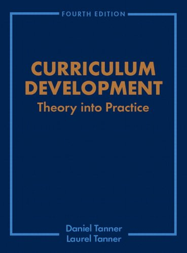 Curriculum Development Theory into Practice 4th 2007 (Revised) edition cover
