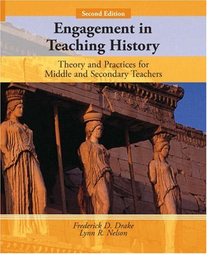 Engagement in Teaching History Theory and Practice for Middle and Secondary Teachers 2nd 2009 edition cover