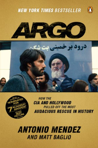 Argo How the CIA and Hollywood Pulled off the Most Audacious Rescue in History N/A 9780147509734 Front Cover