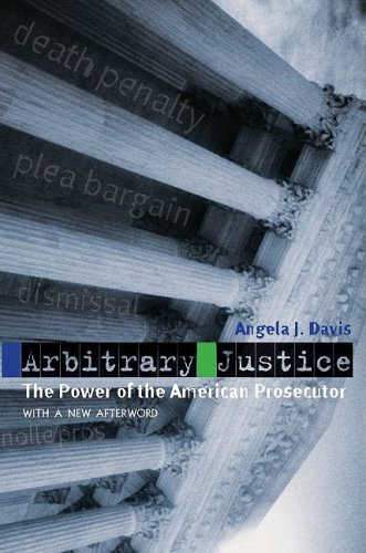 Arbitrary Justice The Power of the American Prosecutor  2009 edition cover