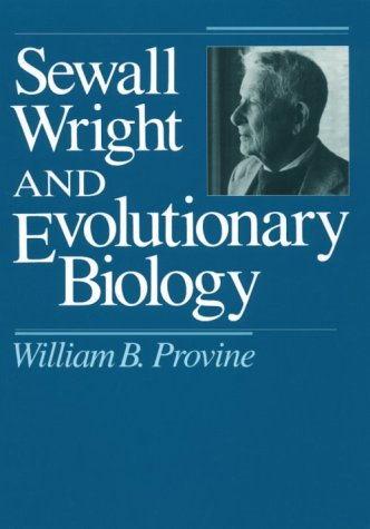 Sewall Wright and Evolutionary Biology   1989 (Reprint) edition cover