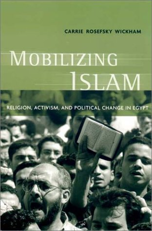 Mobilizing Islam Religion, Activism, and Political Change in Egypt  2003 edition cover