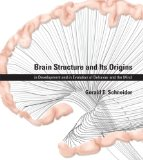 Brain Structure and Its Origins Function, Evolution, Development  2014 edition cover