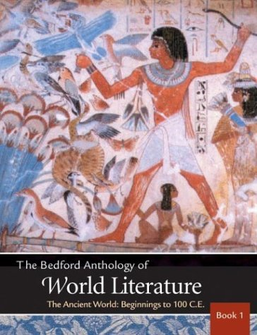 Bedford Anthology of World Literature The Ancient World, Beginnings-100 C. E.  2003 edition cover
