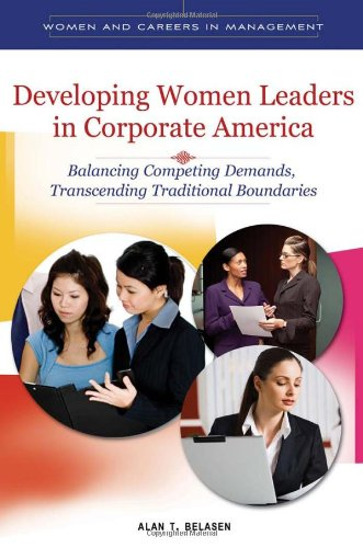 Developing Women Leaders in Corporate America Balancing Competing Demands, Transcending Traditional Boundaries  2012 edition cover