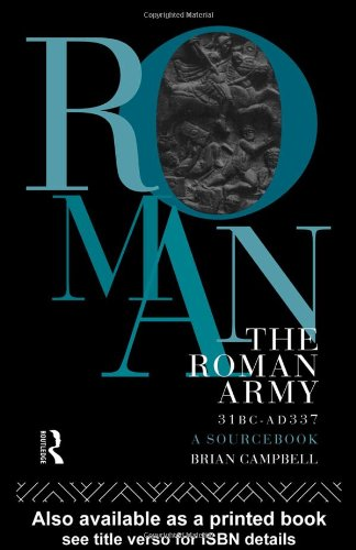 Roman Army, 31 B. C.-A. D. 337 A Sourcebook  1994 edition cover