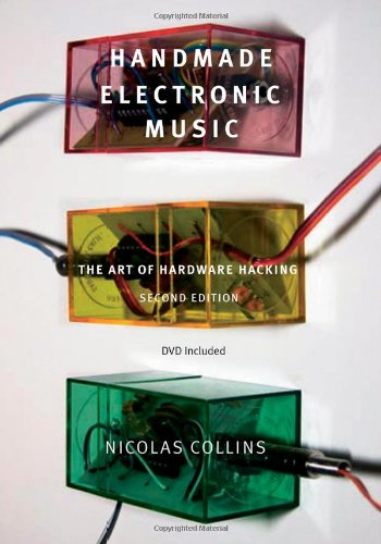Handmade Electronic Music The Art of Hardware Hacking 2nd 2009 (Revised) edition cover