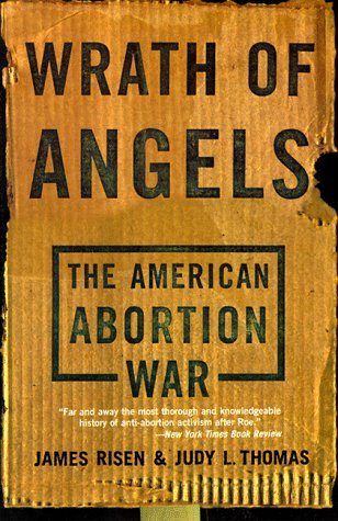 Wrath of Angels The American Abortion War  1998 edition cover