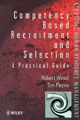 Competency-Based Recruitment and Selection   1998 9780471974734 Front Cover