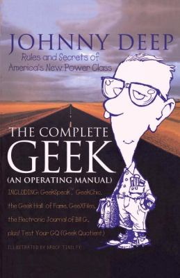 Complete Geek (An Operating Manual) Rules and Secrets of America's New Power Class N/A 9780553061734 Front Cover