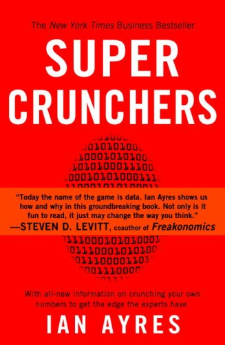 Super Crunchers Why Thinking-By-Numbers Is the New Way to Be Smart N/A 9780553384734 Front Cover