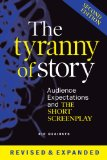 Tyranny of Story: Audience Expectations and the Short Screenplay 2nd Edition  N/A edition cover