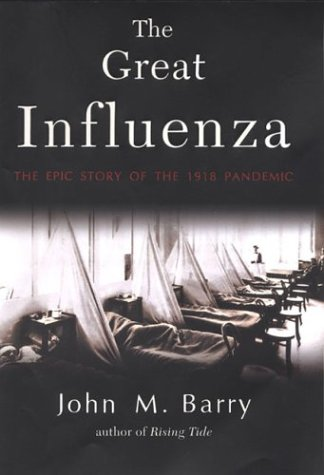 Great Influenza The Epic Story of the Deadliest Plague In History  2004 edition cover