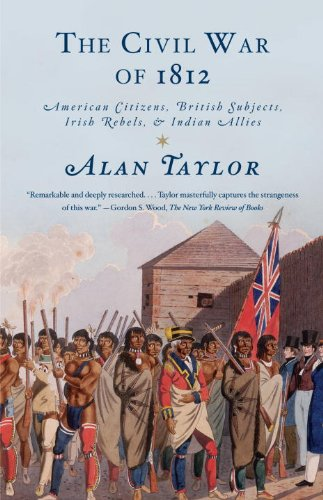 Civil War of 1812 American Citizens, British Subjects, Irish Rebels, and Indian Allies  2011 edition cover
