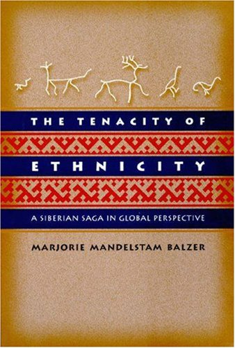Tenacity of Ethnicity A Siberian Saga in Global Perspective  2000 edition cover