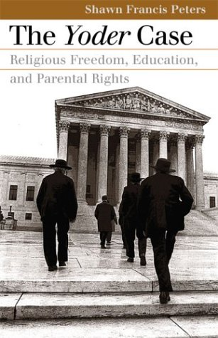 Yoder Case Religious Freedom, Education, and Parental Rights  2003 edition cover