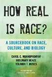 How Real Is Race? A Sourcebook on Race, Culture, and Biology 2nd edition cover