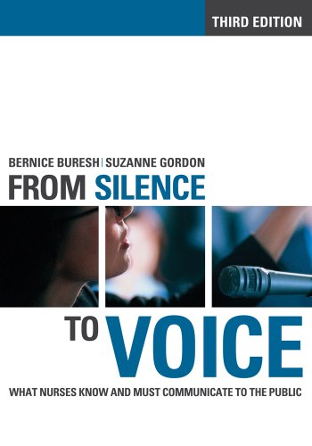 From Silence to Voice What Nurses Know and Must Communicate to the Public 3rd 2013 (Revised) edition cover