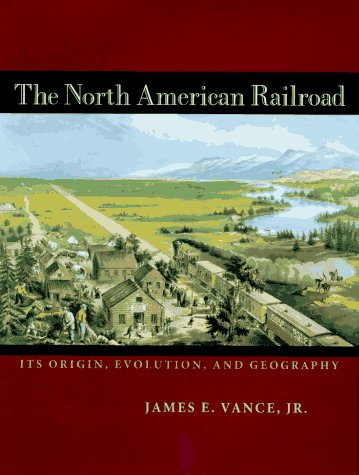 North American Railroad Its Origin, Evolution, and Geography  1995 edition cover