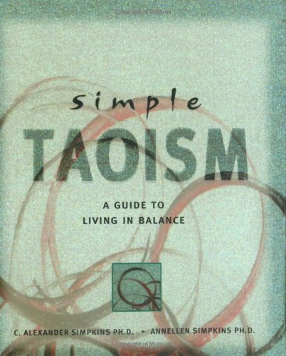 Simple Taoism A Guide to Living in Balance  1999 edition cover