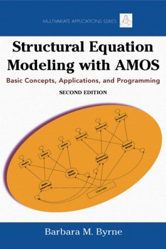 Structural Equation Modeling with AMOS Basic Concepts, Applications, and Programming 2nd 2010 (Revised) edition cover