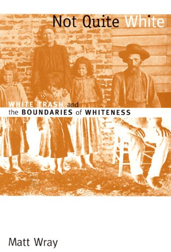 Not Quite White White Trash and the Boundaries of Whiteness  2006 edition cover