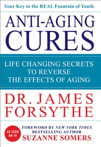 Anti-Aging Cures Life Changing Secrets to Reverse the Effects of Aging  2011 9780984430734 Front Cover