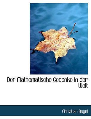 Mathematische Gedanke in der Welt  N/A 9781115688734 Front Cover
