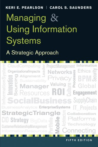 Managing and Using Information Systems A Strategic Approach 5th 2013 9781118281734 Front Cover