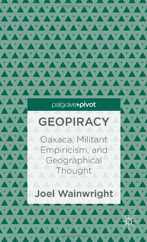 Geopiracy Oaxaca, Militant Empiricism, and Geographical Thought  2013 edition cover