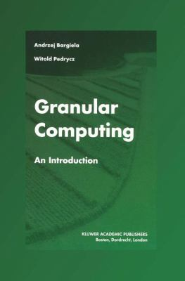 Granular Computing An Introduction  2003 9781402072734 Front Cover
