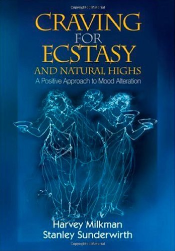 Craving for Ecstasy and Natural Highs A Positive Approach to Mood Alteration  2009 edition cover