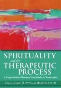 Spirituality and the Therapeutic Process A Comprehensive Resource from Intake to Termination  2009 edition cover