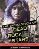The Encyclopedia of Dead Rock Stars: Heroin, Handguns, and Ham Sandwiches  2008 edition cover
