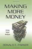 Making More Money Using Value Analysis N/A 9781492338734 Front Cover