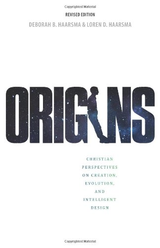 Origins Christian Perspectives on Creation, Evolution, and Intelligent Design 2nd 2011 edition cover