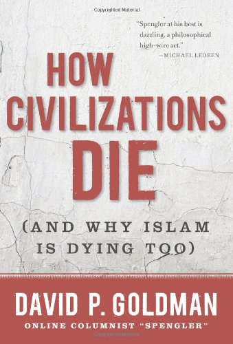 How Civilizations Die (And Why Islam Is Dying Too)  2011 edition cover