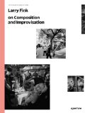 Larry Fink on Composition and Improvisation   2014 edition cover
