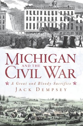 Michigan and the Civil War A Great and Bloody Sacrifice  2011 9781609491734 Front Cover