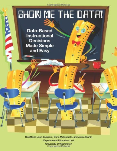 Show Me the Data! Data-Based Instructional Decisions Made Simple Easy  2011 9781934575734 Front Cover