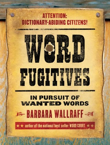 Word Fugitives In Pursuit of Wanted Words  2006 9780060832735 Front Cover