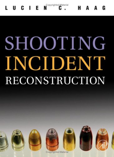 Shooting Incident Reconstruction   2006 9780120884735 Front Cover